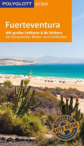POLYGLOTT on tour Reiseführer Fuerteventura: Mit großer Faltkarte und 80 Stickern