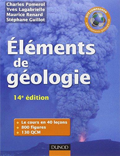 Elments de gologie - 14e dition - L'essentiel des Sciences de la Terre et de l'Univers: Cours, QCM et site compagnon