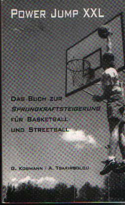 Power Jump XXL. Das Buch zur Sprungkraftsteigerung für Basketball und Streetball Taschenbuch 3980583015