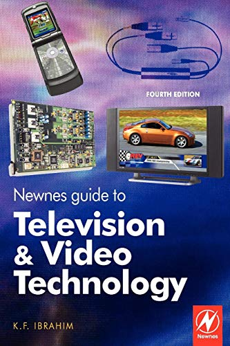 Newnes Guide to Television and Video Technology: The Guide for the Digital Age - from HDTV, DVD and flat-screen technologies to Multimedia Broadcasting, Mobile TV and Blu Ray Hdtv Radio
