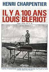 Il y a 100 ans Louis BLERIOT