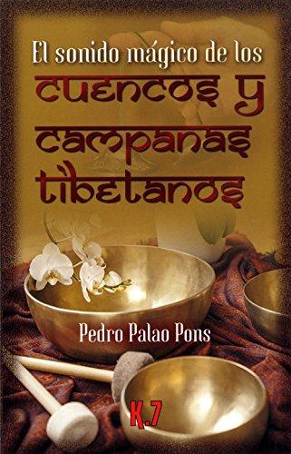 El sonido mágico de los cuencos y campanas tibetanos (Esoterismo) por Pedro Palao Pons