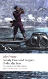 The Extraordinary Journeys: Twenty Thousand Leagues Under the Sea (Oxford World's Classics) by Verne, Jules (2009) Paperback
