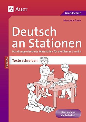 Deutsch an Stationen SPEZIAL Texte schreiben 3-4: Handlungsorientierte Materialien für die Klassen 3 und 4 (Stationentraining Grundschule Deutsch)