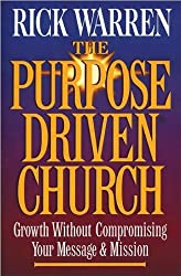 THE PRUPOSE DRIVEN CHURCH growth without compromising your message & mission