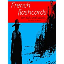 French Flash Cards Book - Learning Language for Kids and Adults - Best way to learn English Online for Beginners (English Edition)
