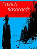 French Flash Cards Book - Learning Language for Kids and Adults - Best way to learn English Online for Beginners