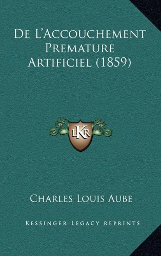 de L'Accouchement Premature Artificiel (1859)
