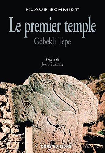 Le Premier temple. Göbekli Tepe par Klaus Schmidt