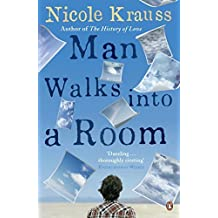Man Walks into a Room by Nicole Krauss (2007-03-29)