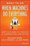 What To Do When Machines Do Everything: How...