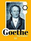 Goethe. Eine Biografie