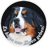 Hundeaufkleber Berner Sennen Hund mit lustigem Spruch, D= 10 cm