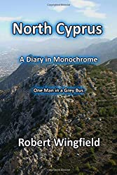 North Cyprus - a Diary in Monochrome: One Man in a Grey Bus (One Man in a Bus)