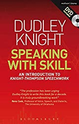 Speaking With Skill: A Skills Based Approach to Speech Training (Performance Books)