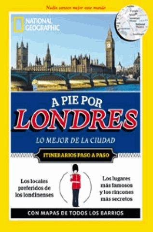 Descargar Libro A pie por Londres: Lo mejor de la ciudad (GUIAS A PIE) de NATIONAL GEOGRAPHIC