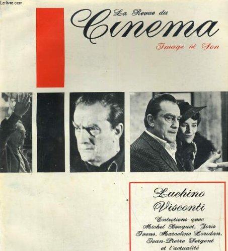 Revue de cinema - image et son n 237. luchino visconti / entretiens avec michel bouquet, joris ivens, marceline loridan...