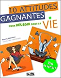 Telecharger Livres Dix attitudes gagnantes pour reussir dans sa vie Et cinq illusions a combattre (PDF,EPUB,MOBI) gratuits en Francaise
