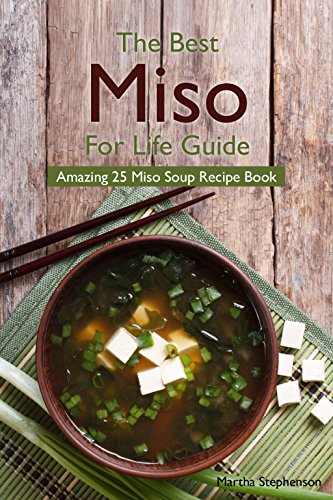 the-best-miso-for-life-guide-amazing-25-miso-soup-recipe-book-english-edition