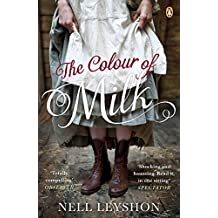 The Colour of Milk by Nell Leyshon (2013-05-02)