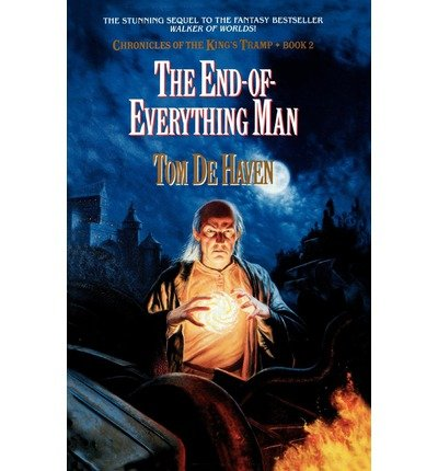 [ [ [ The End-Of-Everything Man: Chronicles of the King's Tramp, Bk. 2[ THE END-OF-EVERYTHING MAN: CHRONICLES OF THE KING'S TRAMP, BK. 2 ] By De Haven, Tom ( Author )Jun-01-1991 Paperback