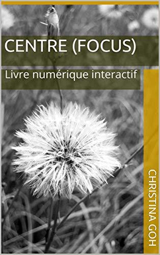 Couverture du livre Centre (Focus): Livre numérique interactif