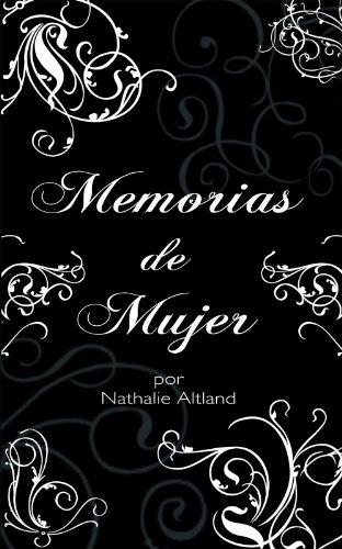 Memorias De Mujer por Nathalie Altland
