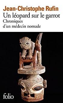 Un léopard sur le garrot. Chroniques d'un médecin nomade (Folio 4905)
