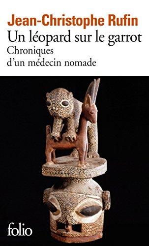 Un léopard sur le garrot. Chroniques d'un médecin nomade par Jean-Christophe Rufin