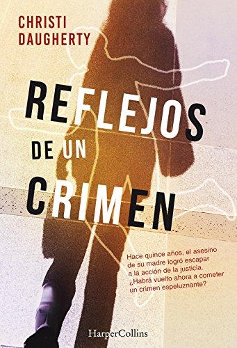Reflejos de un crimen: Reflejos de un crimen (1) (Suspense / Thriller 'Reflejos de un crimen') por Christi Daugherty