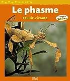 Le phasme - Feuille vivante