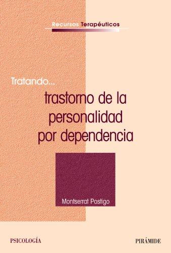 Tratando...trastorno de la personalidad por dependencia (Recursos Terapéuticos) por Montserrat Postigo