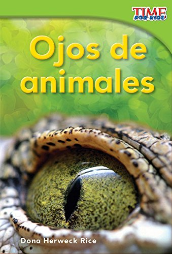 Ojos de animales (Animal Eyes) (TIME FOR KIDS® Nonfiction Readers) por Teacher Created Materials