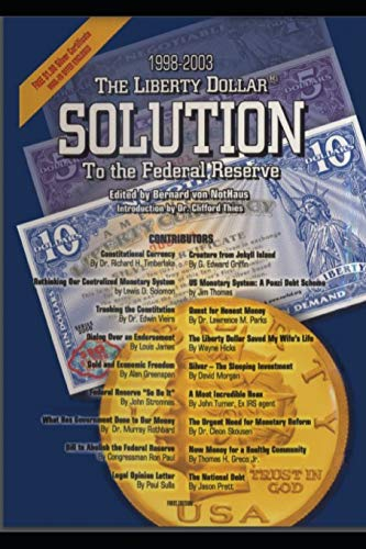 The Liberty Dollar Solution to the Federal Reserve