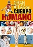 GRAN ATLAS DEL CUERPO HUMANO (Grandes atlas)
