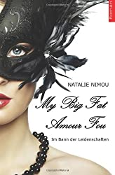 My Big Fat Amour Fou: Im Bann der Leidenschaften