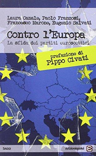 Contro l'Europa. La sfida dei partiti euroscettici di Laura Canale