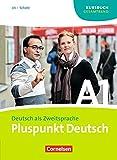 Pluspunkt Deutsch - Ausgabe 2009: A1: Gesamtband - Kursbuch