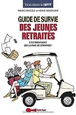 Guide de survie des jeunes retraités - C'est maintenant que la vraie vie commence ! de Marie-Pascale Anseaume