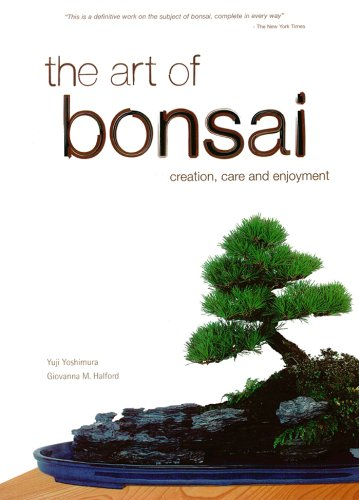Art of Bonsai: Creation, Care and Enjoyment (English Edition)