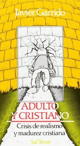 Adulto y cristiano: Crisis de realismo y madurez cristiana (Servidores y Testigos)
