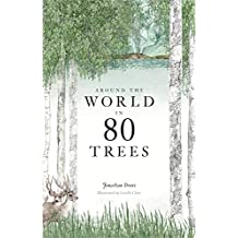 Around the World in 80 Trees: Discover the secretive world of trees in Jonathan Drori's number one bestseller…