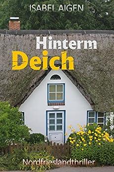 Hinterm Deich: Nordfriesland-Thriller (German Edition) par [Aigen, Isabel]