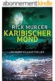 Karibischer Mond (Ein Manny-Williams-Thriller) (German Edition)