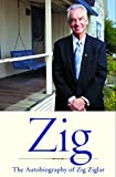 Zig: The Autiobiography of Zig Ziglar (English Edition)