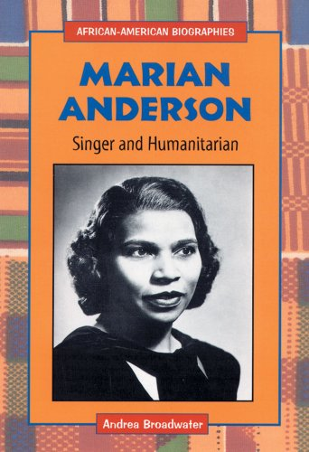 Marian Anderson: Singer and Humanitarian (African-American Biographies)