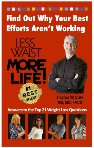 LESS WAIST MORE LIFE! Find Out Why Your Best Efforts Aren't Working: Answers to the Top 21 Weight Loss Questions (English Edition)