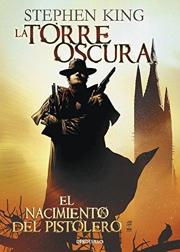 El nacimiento del pistolero (La Torre Oscura [cómic] 1) (BESTSELLER-COMIC) por Stephen King
