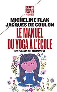 Le Manuel du yoga à l'école: Des enfants qui réussissent (Petite Bibliothèque Pa