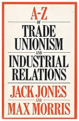 A. to Z. of Trade Unionism and Industrial Relations